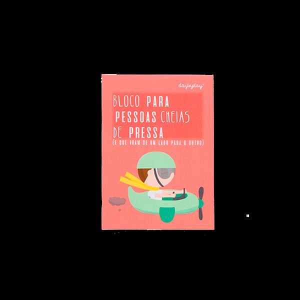BLOCO PARA PESSOAS CHEIAS DE PRESSA