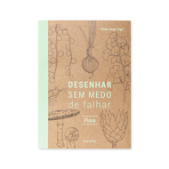 DESENHAR SEM MEDO DE FALHAR - FLORA